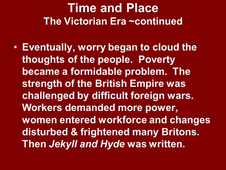 Time and Place The Victorian Era ~continued