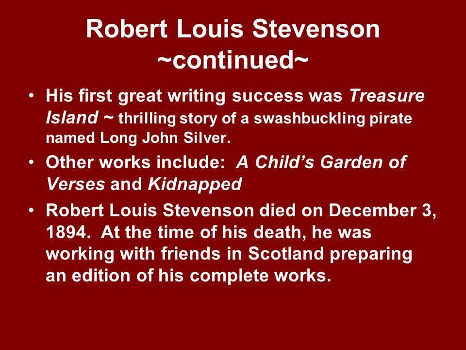 Robert Louis Stevenson ~continued~