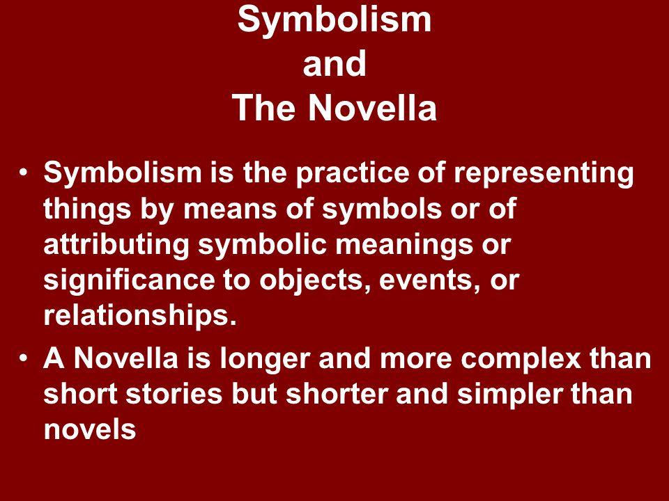 Symbolism and The Novella