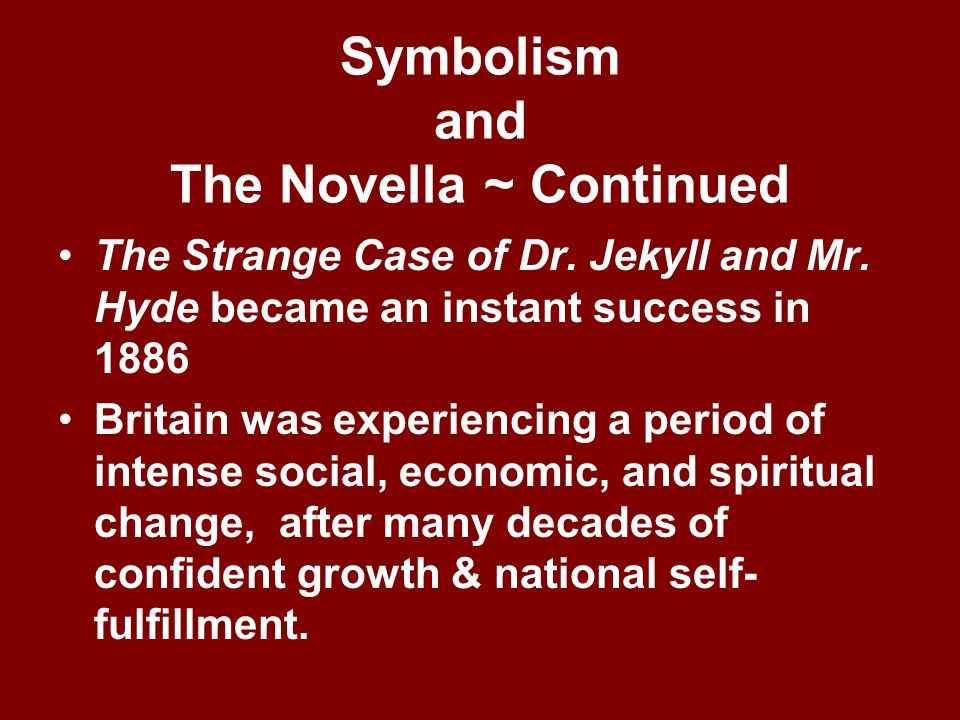 Symbolism and The Novella ~ Continued