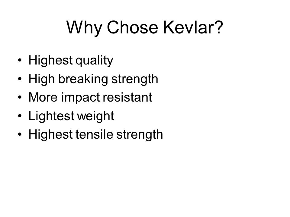 Why Chose Kevlar Highest quality High breaking strength