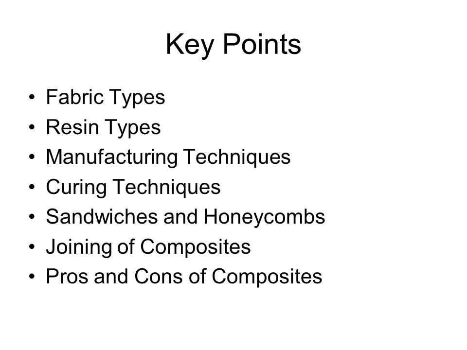 Key Points Fabric Types Resin Types Manufacturing Techniques