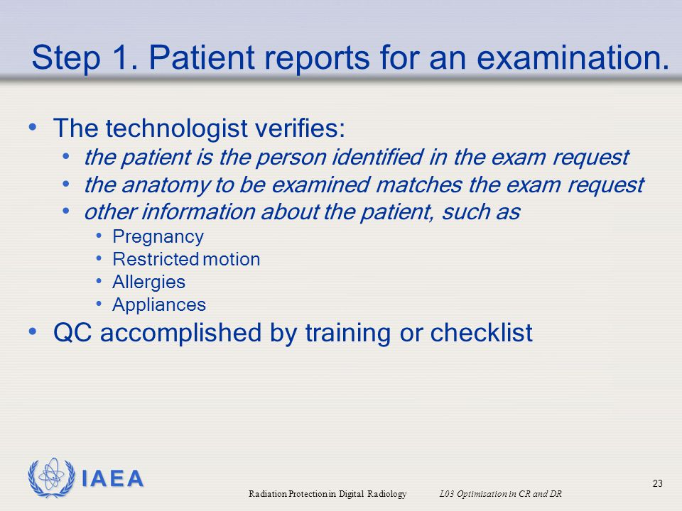 Step 1. Patient reports for an examination.