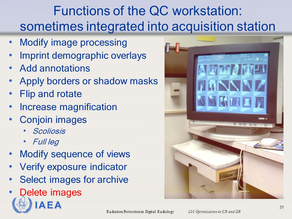 Functions of the QC workstation: sometimes integrated into acquisition station