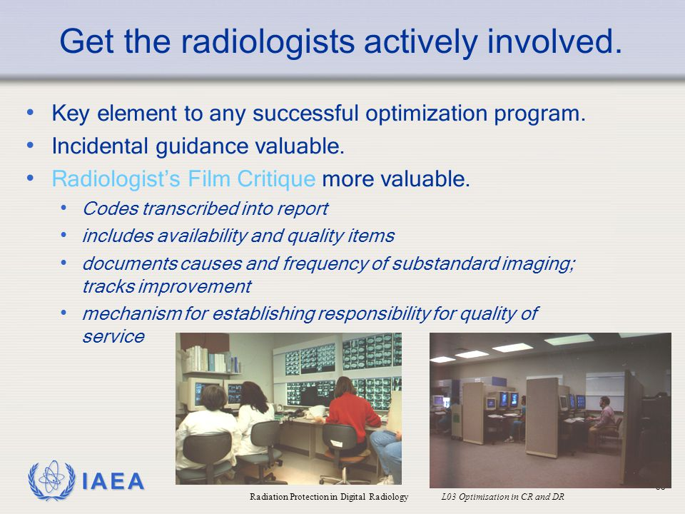 Get the radiologists actively involved.