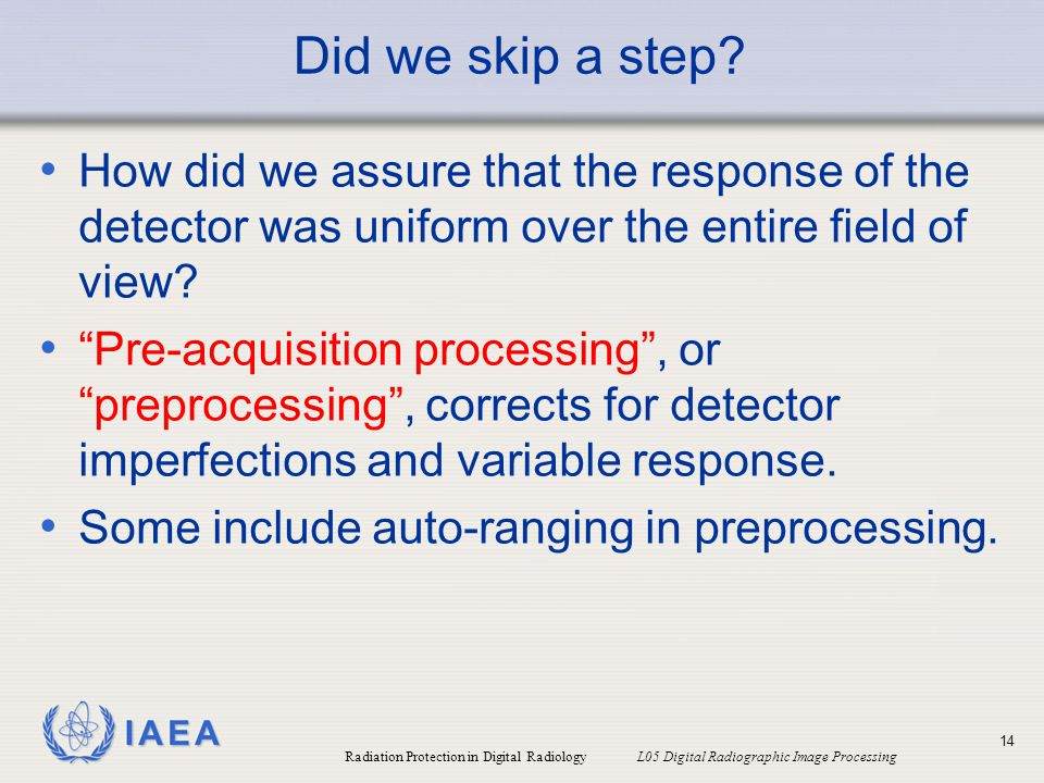 Did we skip a step How did we assure that the response of the detector was uniform over the entire field of view