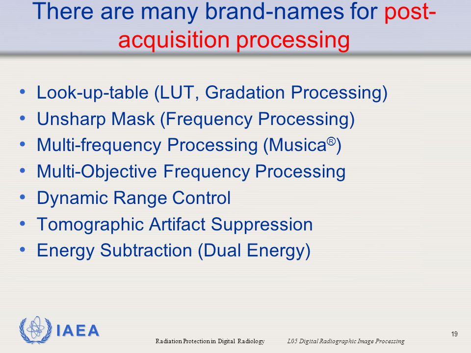 There are many brand-names for post-acquisition processing