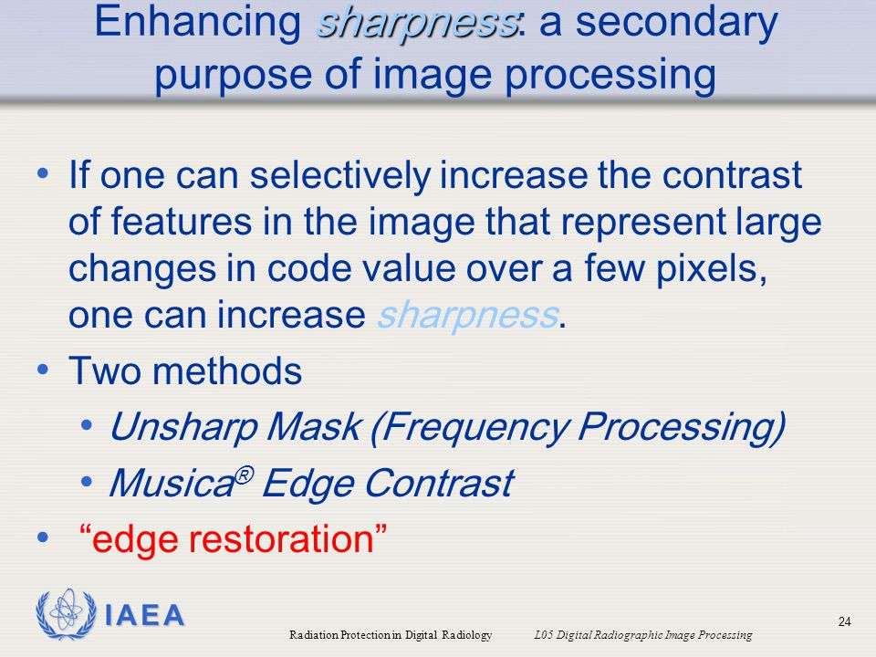 Enhancing sharpness: a secondary purpose of image processing