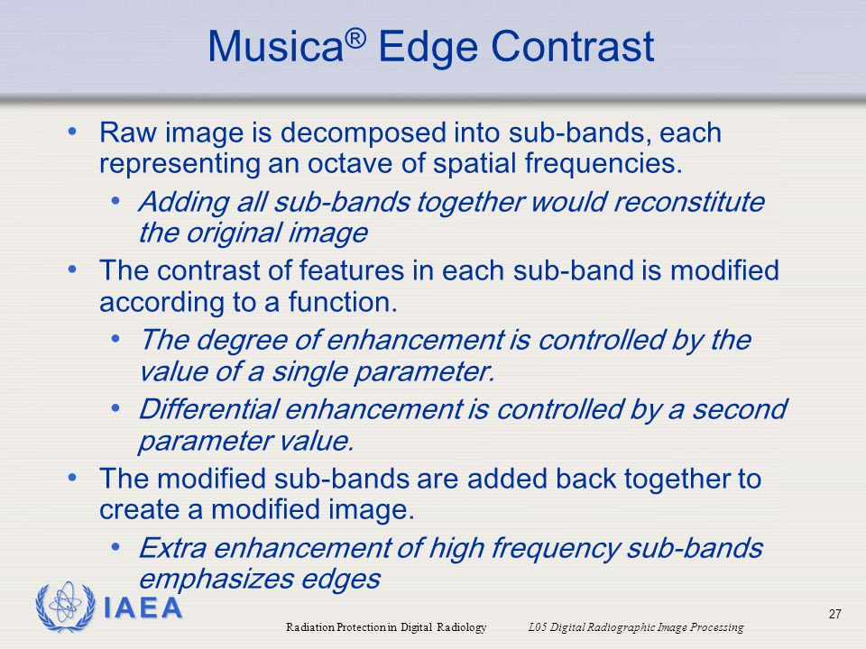 Musica® Edge Contrast Raw image is decomposed into sub-bands, each representing an octave of spatial frequencies.