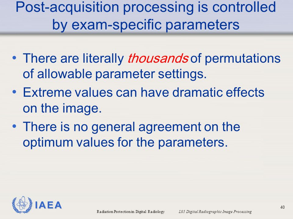 Post-acquisition processing is controlled by exam-specific parameters