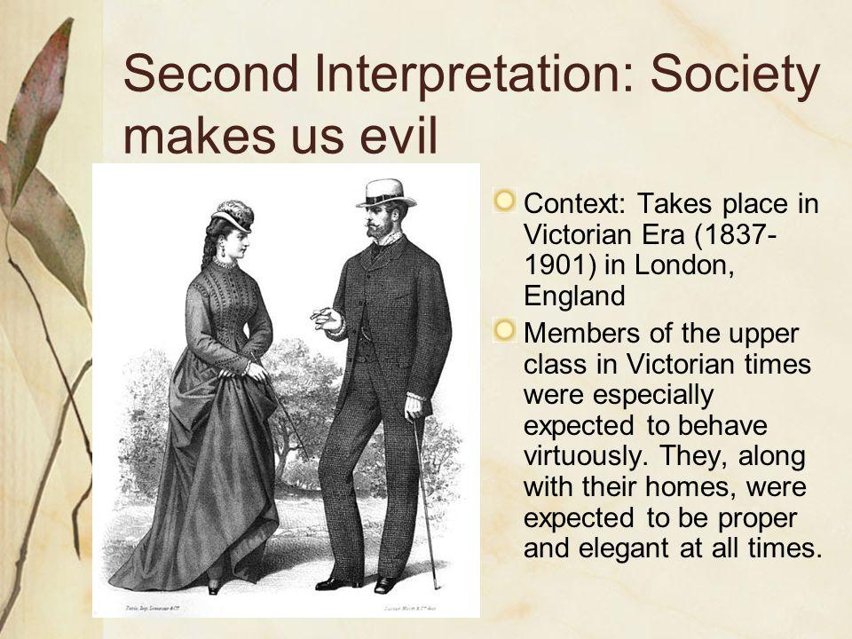 Second Interpretation: Society makes us evil