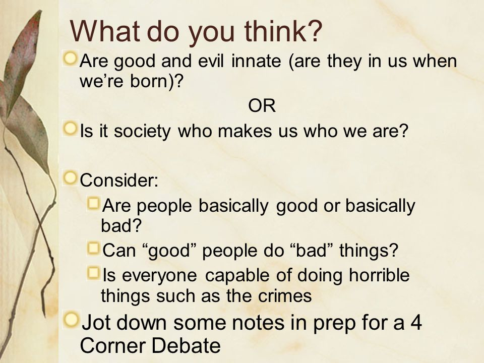 What do you think Jot down some notes in prep for a 4 Corner Debate