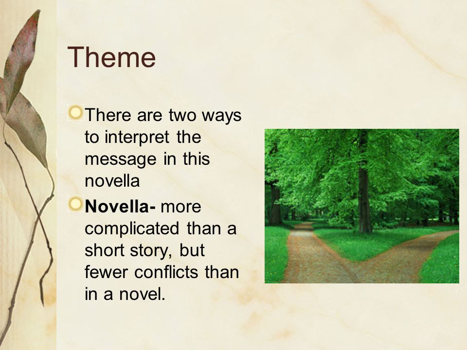 Theme There are two ways to interpret the message in this novella