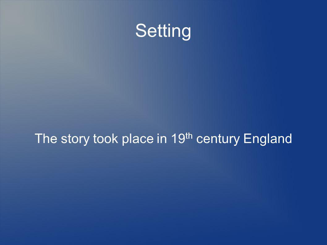 The story took place in 19th century England
