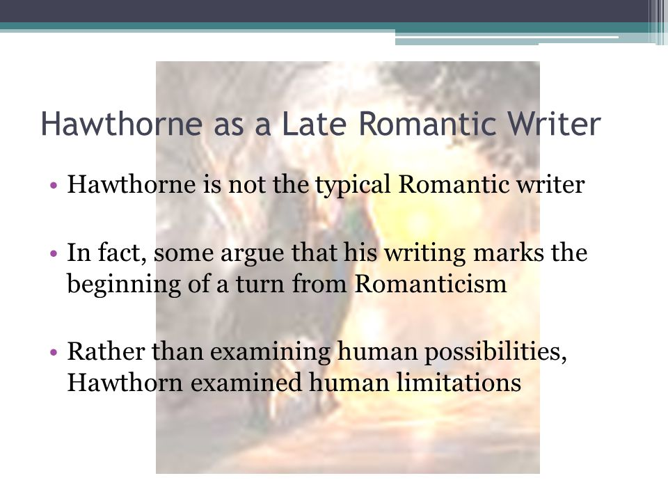 Hawthorne as a Late Romantic Writer