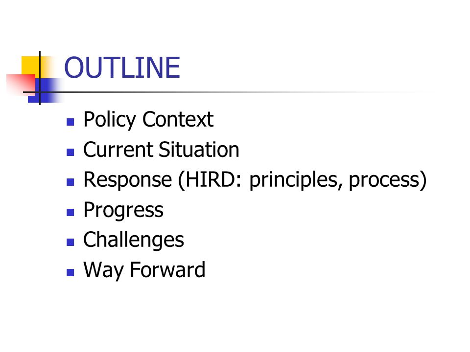OUTLINE Policy Context Current Situation