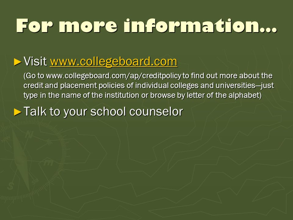 For more information… Visit www.collegeboard.com