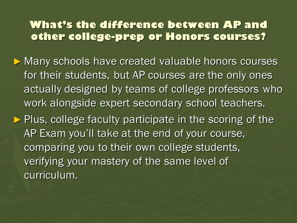 What's the difference between AP and other college-prep or Honors courses