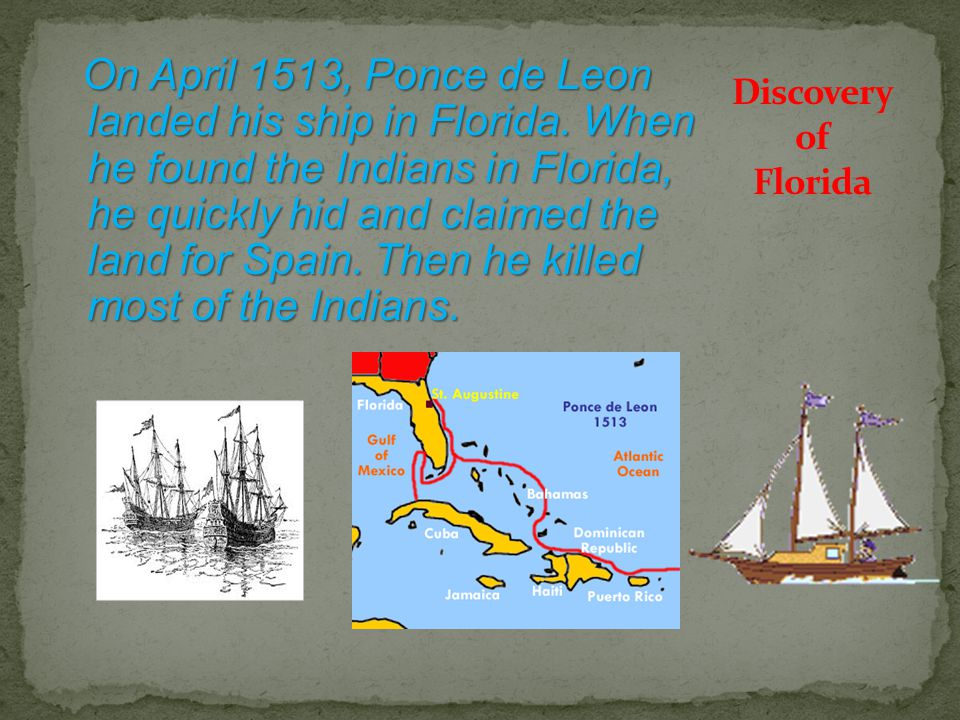 On April 1513, Ponce de Leon landed his ship in Florida