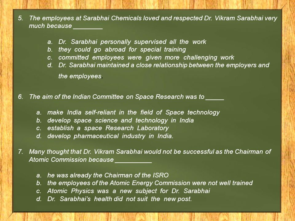 The employees at Sarabhai Chemicals loved and respected Dr