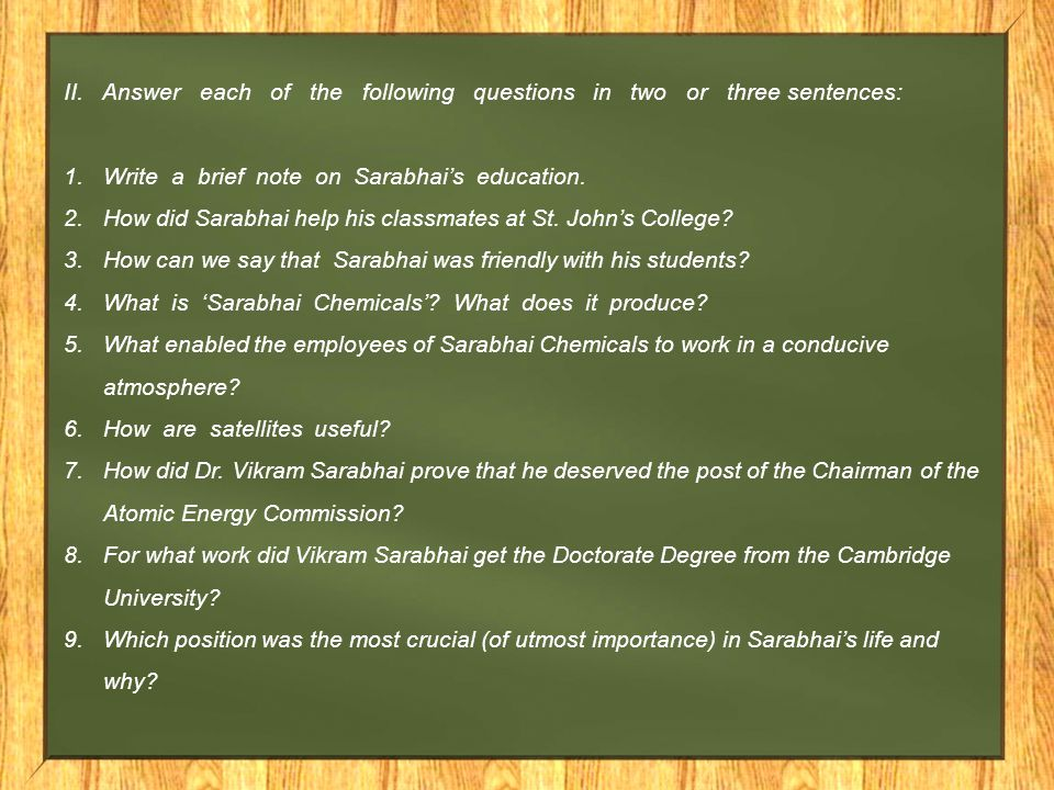 II. Answer each of the following questions in two or three sentences: