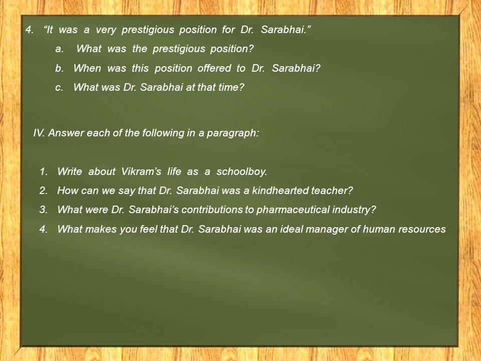 It was a very prestigious position for Dr. Sarabhai.