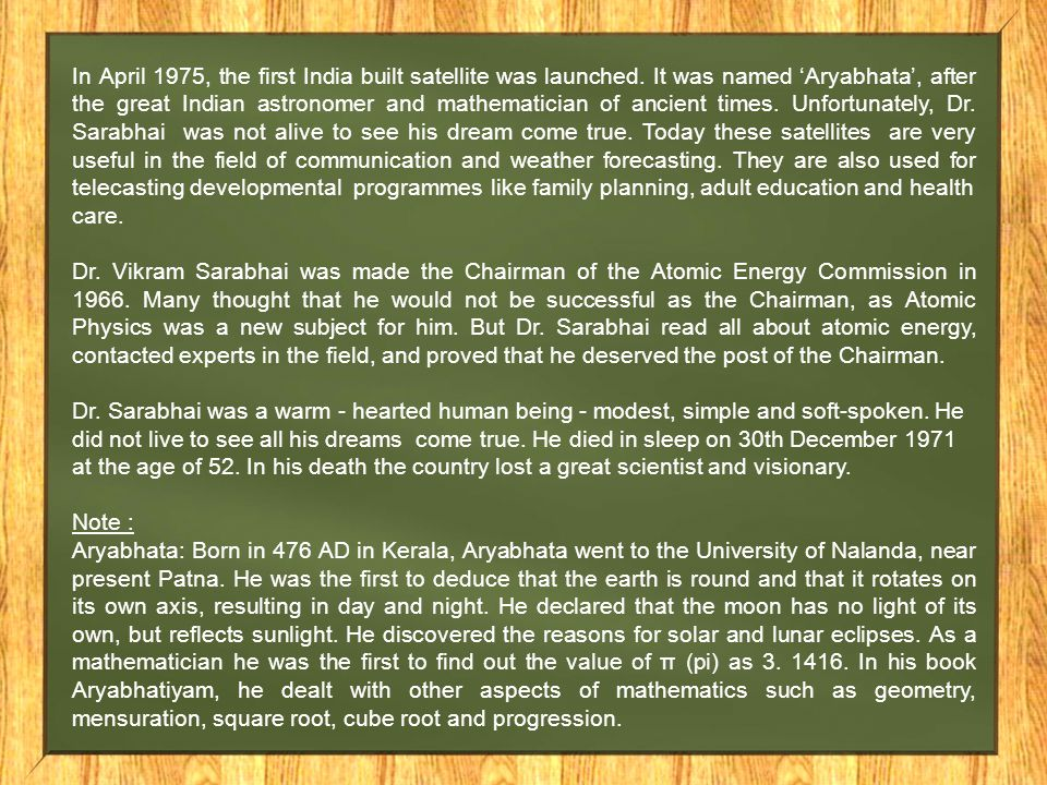 In April 1975, the first India built satellite was launched