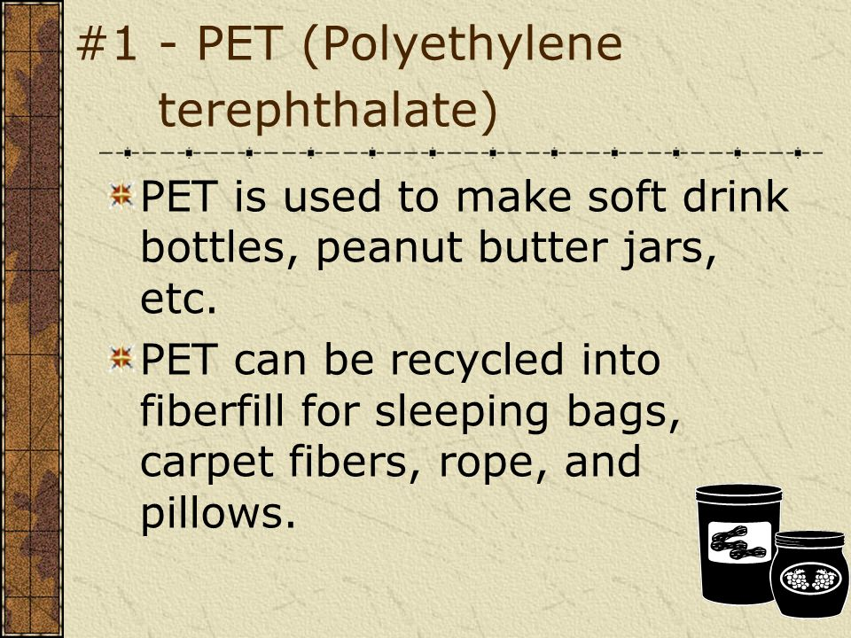 #1 - PET (Polyethylene terephthalate)