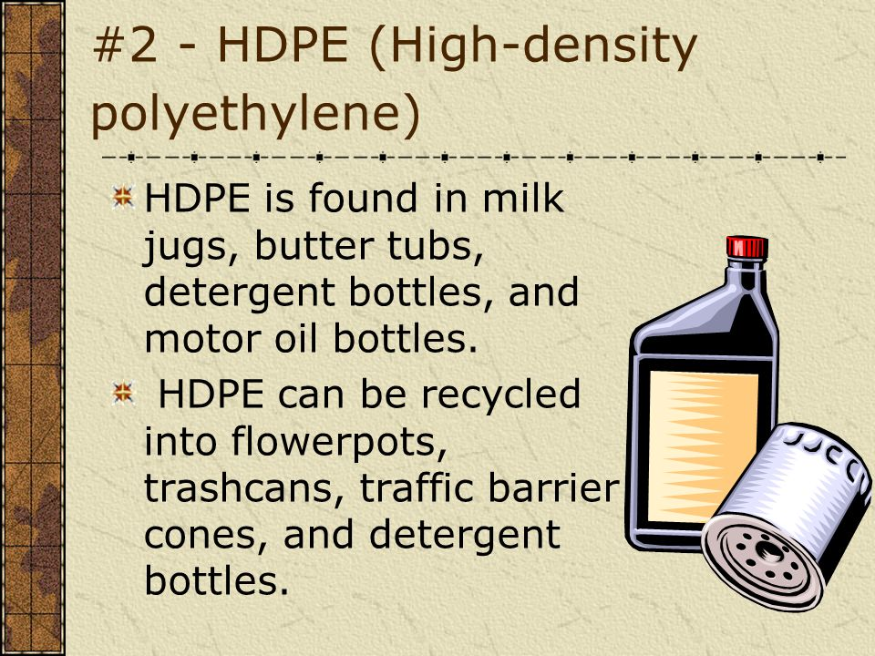 #2 - HDPE (High-density polyethylene)