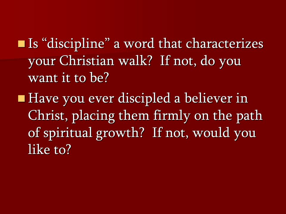 Is discipline a word that characterizes your Christian walk