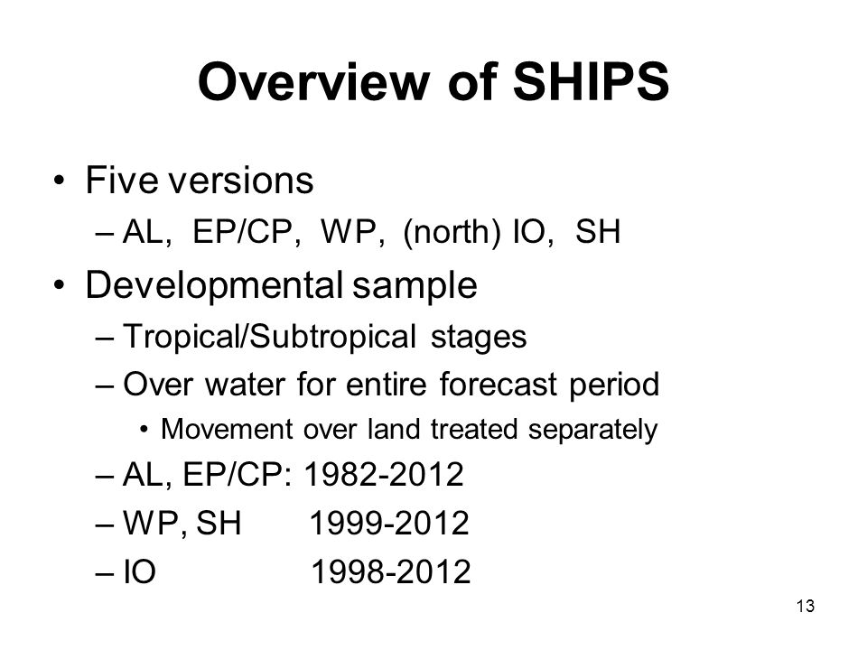 Overview of SHIPS Five versions Developmental sample