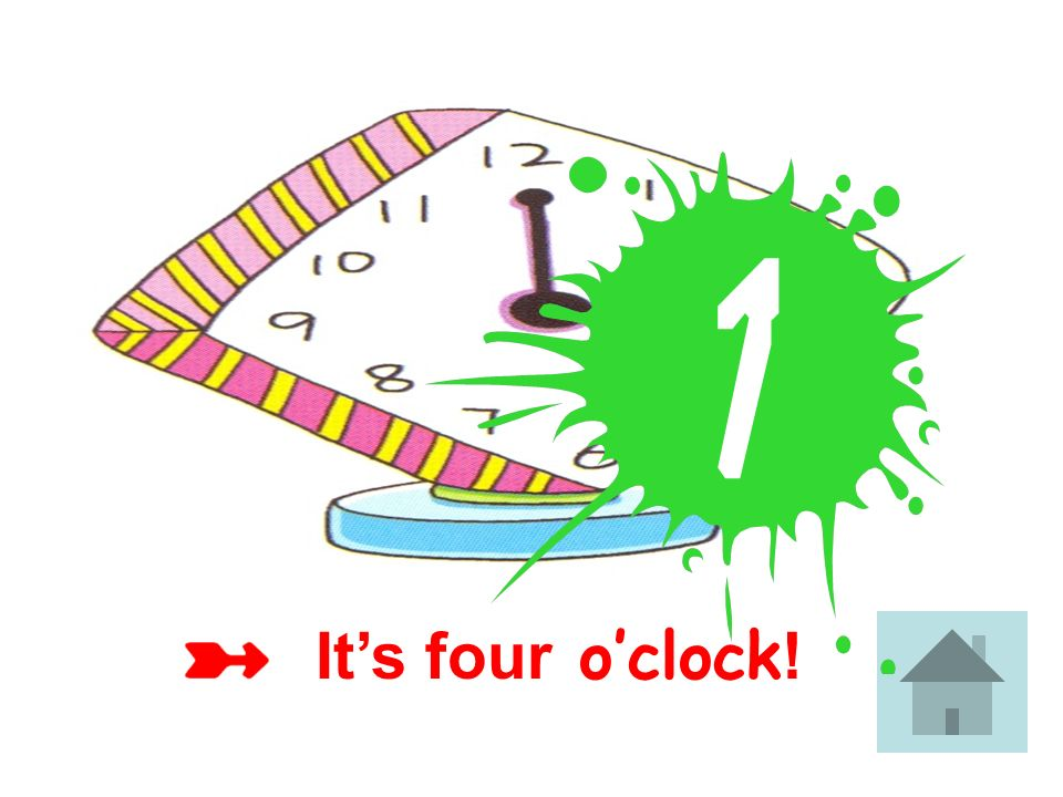 It's four o'clock!