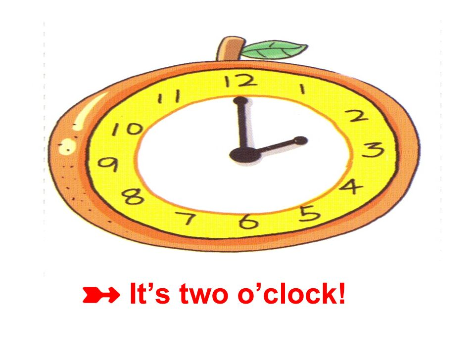It's two o'clock!