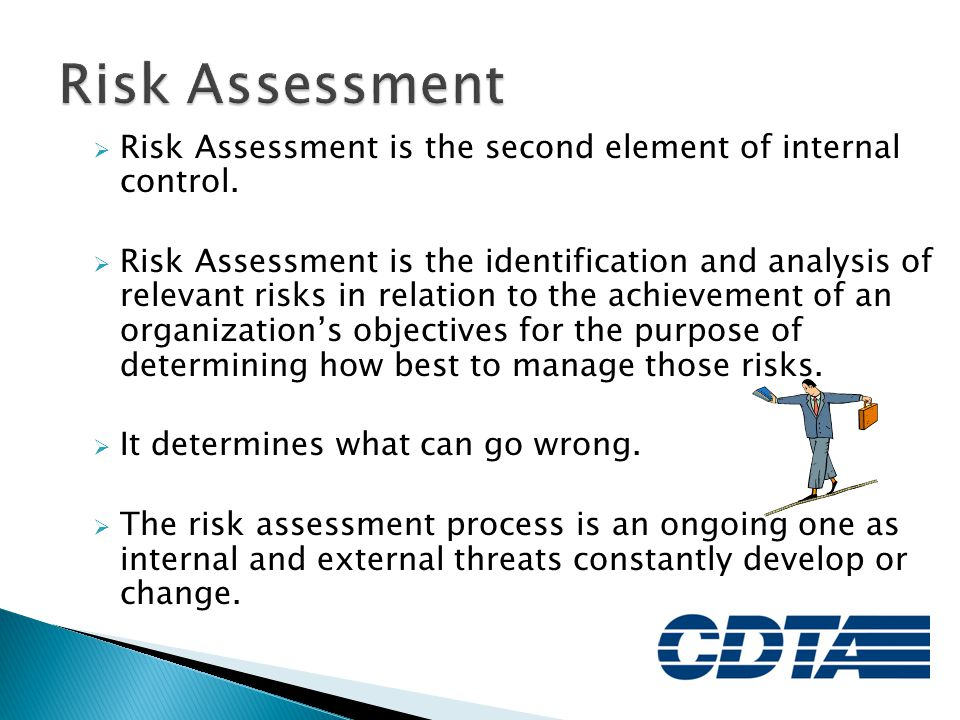 Risk Assessment Risk Assessment is the second element of internal control.