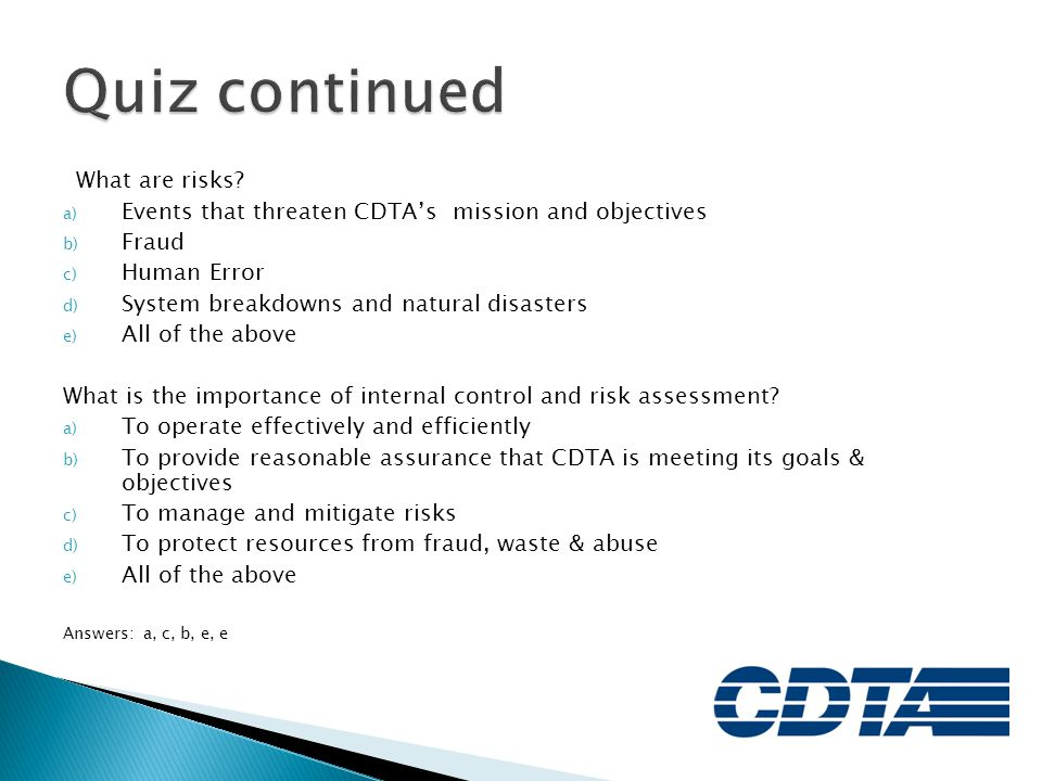 Quiz continued What are risks