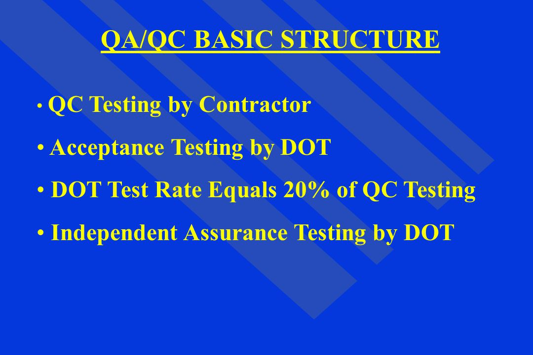 QA/QC BASIC STRUCTURE Acceptance Testing by DOT