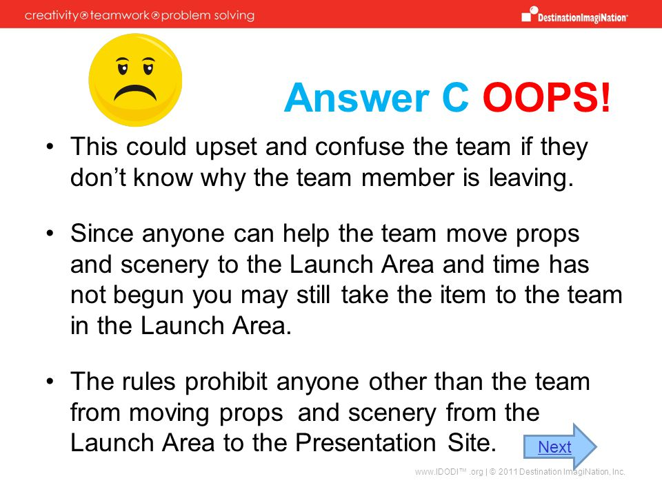 Answer C OOPS! This could upset and confuse the team if they don't know why the team member is leaving.