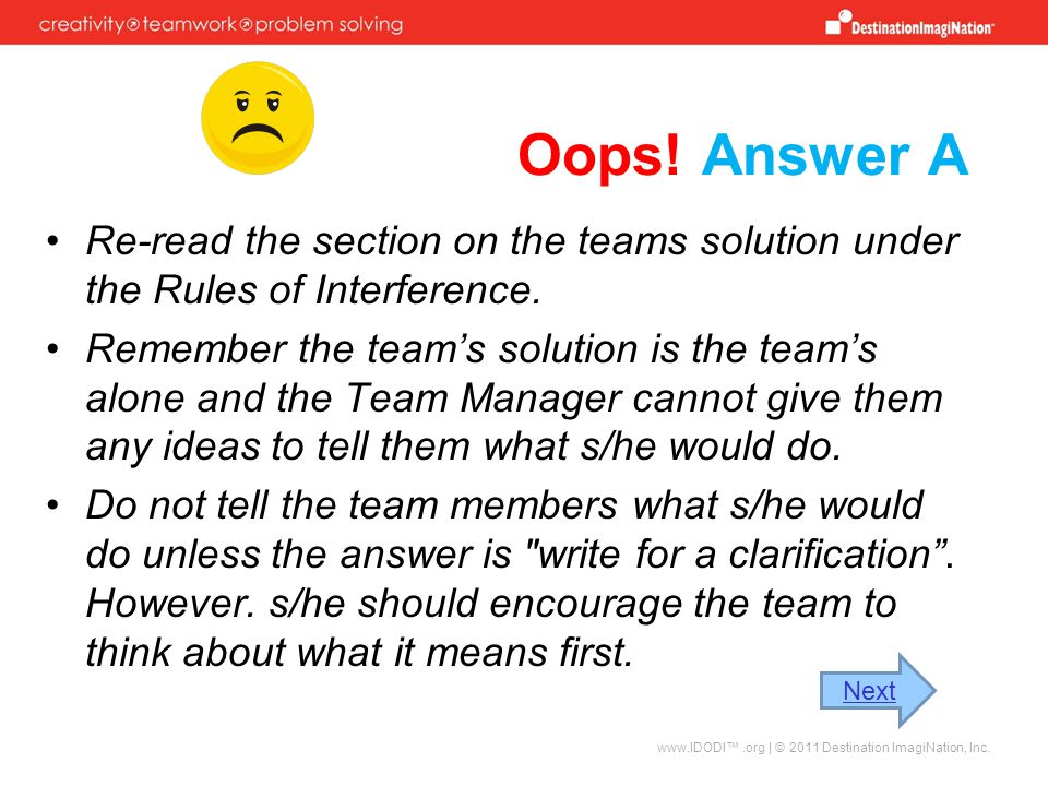 Oops! Answer A Re-read the section on the teams solution under the Rules of Interference.