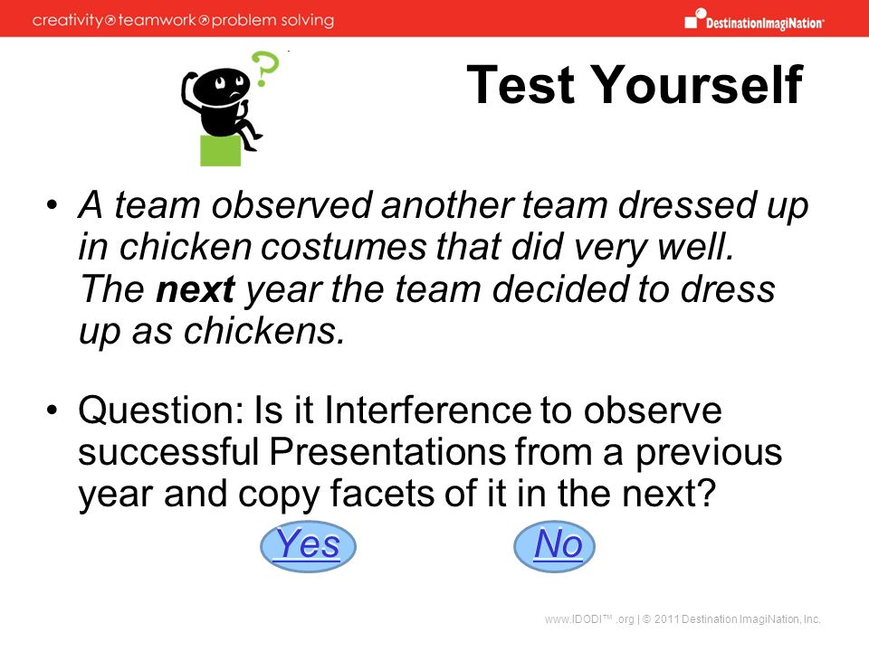 Test Yourself A team observed another team dressed up in chicken costumes that did very well. The next year the team decided to dress up as chickens.