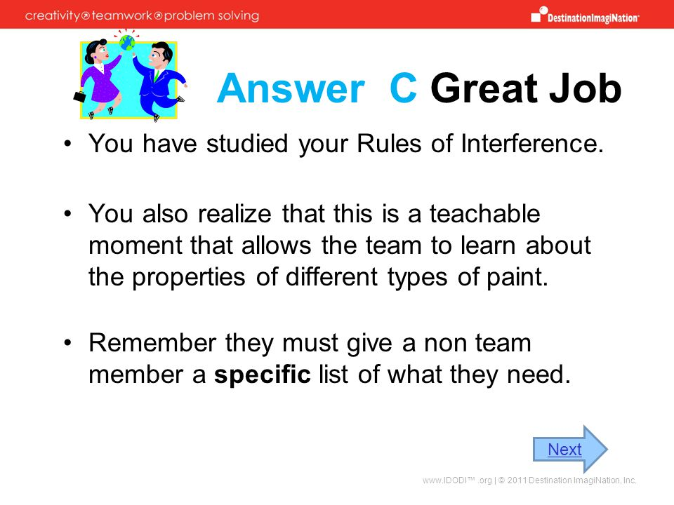 Answer C Great Job You have studied your Rules of Interference.