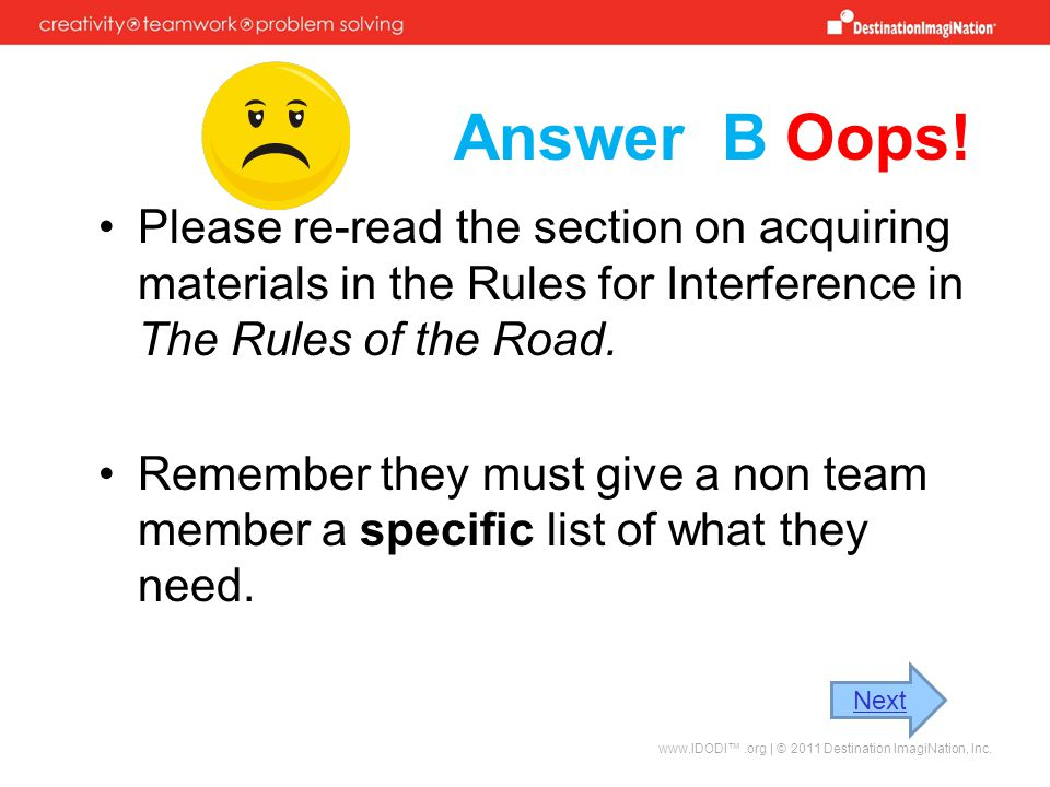 Answer B Oops! Please re-read the section on acquiring materials in the Rules for Interference in The Rules of the Road.