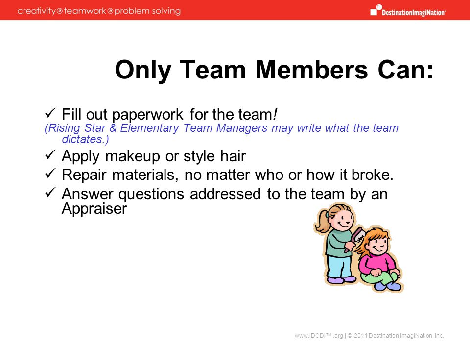 Only Team Members Can: Fill out paperwork for the team!