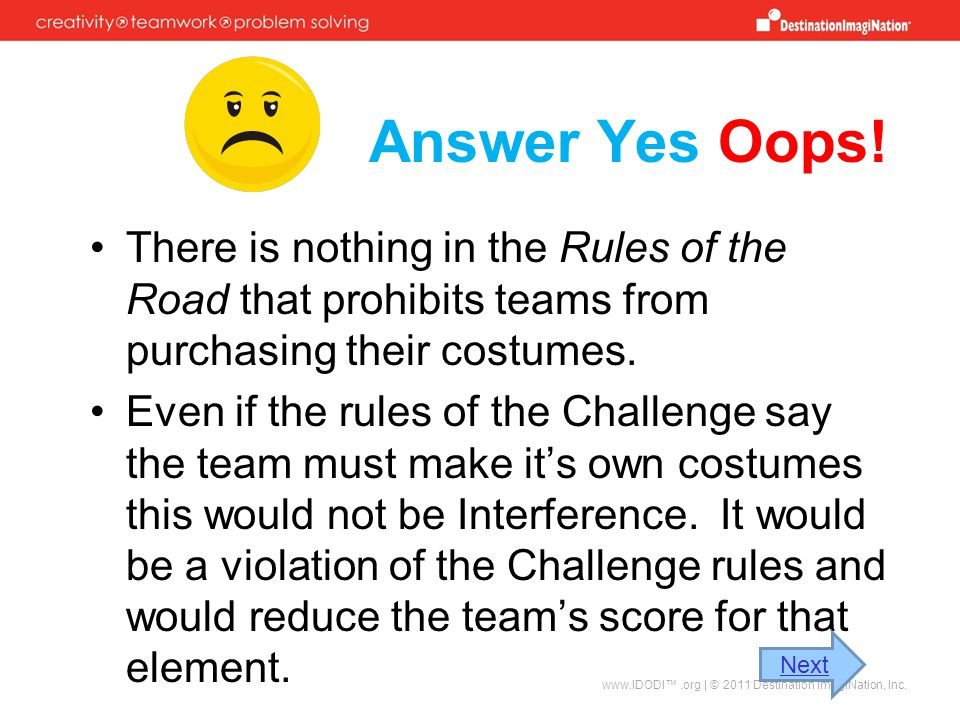 Answer Yes Oops! There is nothing in the Rules of the Road that prohibits teams from purchasing their costumes.