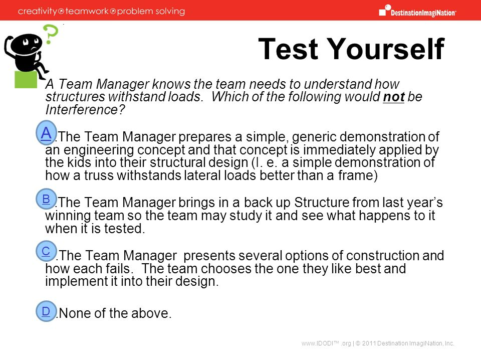 Test Yourself A Team Manager knows the team needs to understand how structures withstand loads. Which of the following would not be Interference