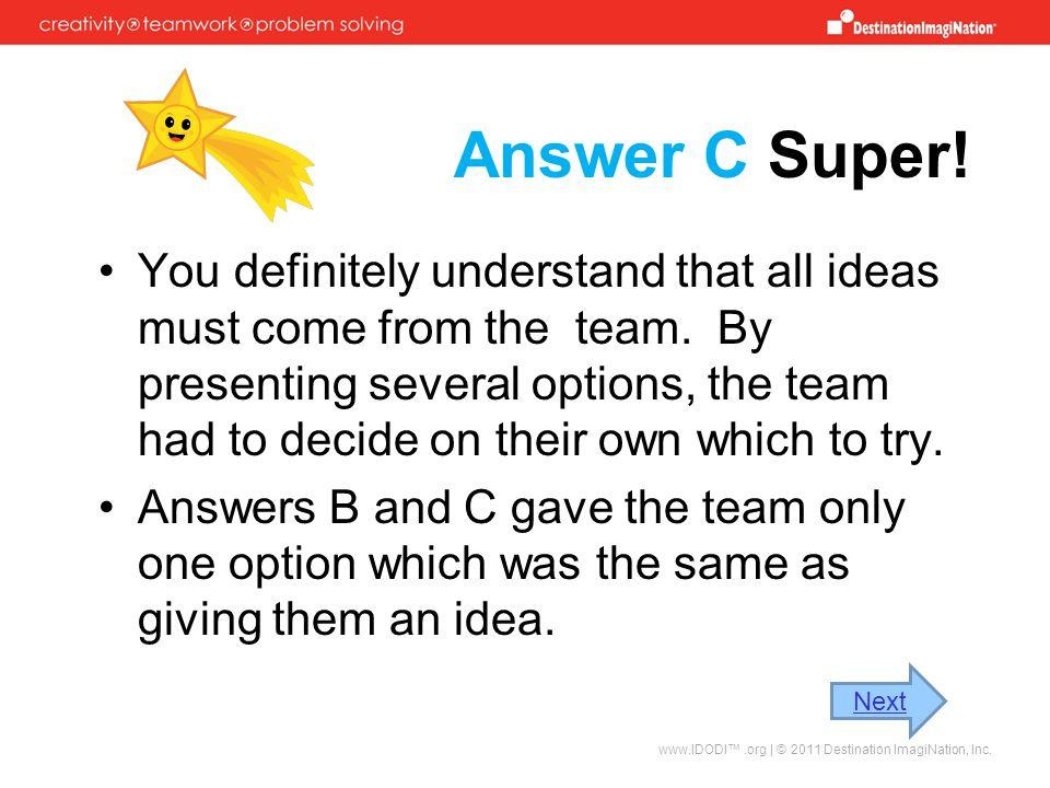 Answer C Super!
