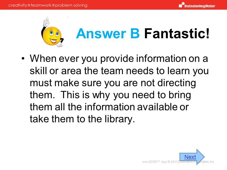 Answer B Fantastic!