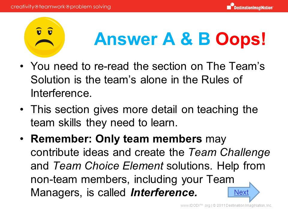 Answer A & B Oops! You need to re-read the section on The Team's Solution is the team's alone in the Rules of Interference.