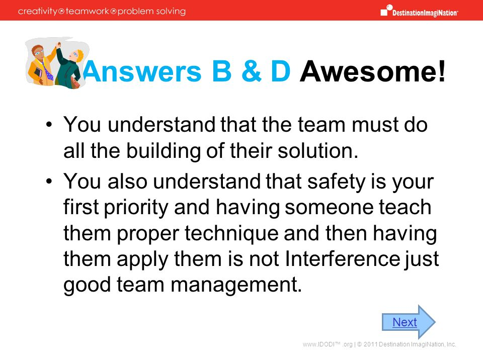 Answers B & D Awesome! You understand that the team must do all the building of their solution.