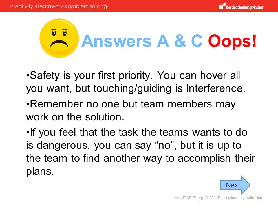 Answers A & C Oops! Safety is your first priority. You can hover all you want, but touching/guiding is Interference.