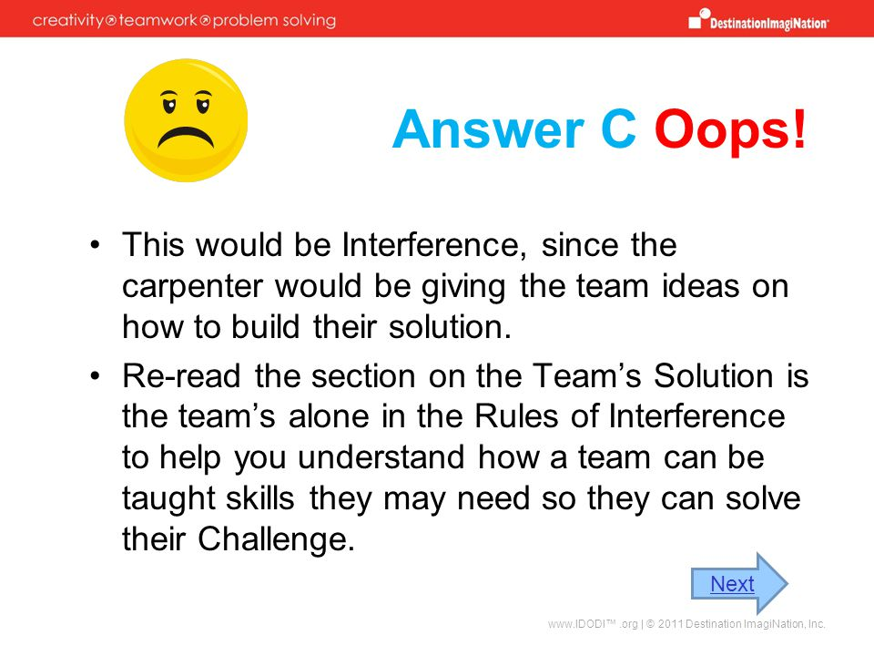 Answer C Oops! This would be Interference, since the carpenter would be giving the team ideas on how to build their solution.